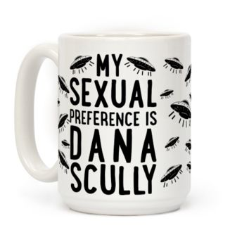 My Sexual Preference Is Dana Scully