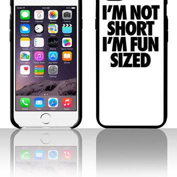 I'm Not Short I'm Fun Sized 5 5s 6 6plus phone cases