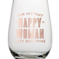 For Instant Happy Woman Just Add... Stemless Glass by Slant