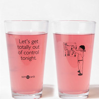 Urban Outfitters - Let's Get Totally Out of Control Tonight Pint Glass