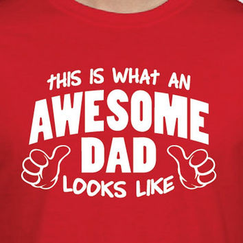 AWESOME DAD ...  Awesome Dad shirt. MENS T-shirt. shirt. tshirt. Fathers Day Gift. Birthday Gift. new dad shirt