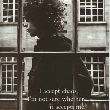 Bob Dylan Chaos Quote Poster 16x20
