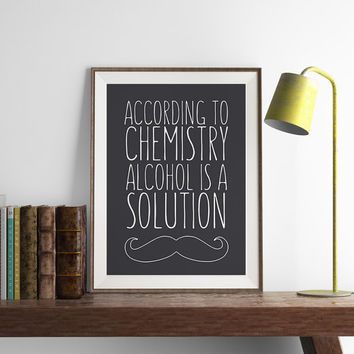 Alcohol is a Solution Chemistry Print | Funny Wall Art | Art Printable | Printable Wall Art | PDF Download | Funny Art