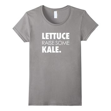 Lettuce Raise Some Kale T Shirt | Plant Powered Tee