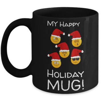 Fun Sayings Happy Holiday Mug Gift: Cartoon Cup - Funny Gift For Morning Coffee - Smiley Mug - Holidays 2016 Happiness Present - Humor Cup For Hot Cocoa & Tea Lovers