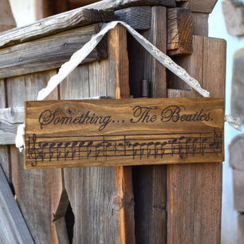 Wood decor-Music Wall Decor-Wooden ornament-Wedding decor-Wall hanging-Song of Beatles-Something-Love-Home Decor-Wood Board-Sign-woodburned