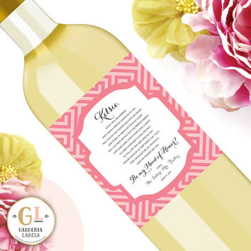 Bridesmaid / Maid of Honor Poem - Will you be my Matron of Honor - Personalized Wine Label Stickers - Bridesmaid Ask - Maid of Honor Ask