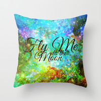 FLY ME TO THE MOON, REVISITED - Colorful Abstract Painting Space Typography Blue Green Galaxy Nebula Throw Pillow by EbiEmporium
