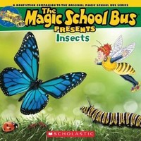 Insects: A Nonfiction Companion to the Original Magic School Bus Series (Magic School Bus Presents)
