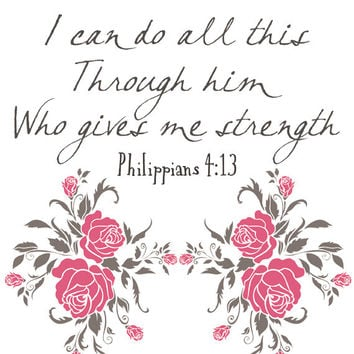 Philippians 4:13 - Digital Scripture Poster - Printable Bible Verse Wall Art, Floral Home Decor, Digital Graphics - INSTANT DOWNLOAD