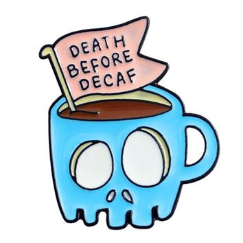 Skull Coffee Cup Banner Brooch Blue Skeleton Cup Death Decaf Before Enamel Pin Denim T-Shirt Personality Badge Friends Gifts