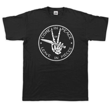 Come In Peace Or Leave In Pieces T-Shirt