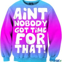 Aint Nobody Got Time for That! Crew Neck | fresh-tops.com