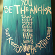 Be the Anchor