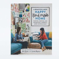 A Beautiful Mess Happy Handmade Home: Painting, Crafting, and Decorating a Cheerful, More Inspiring Space - Urban Outfitters