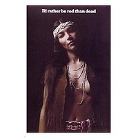 I'D RATHER BE RED THAN DEAD poster USA 1969 24X36 indian woman historic