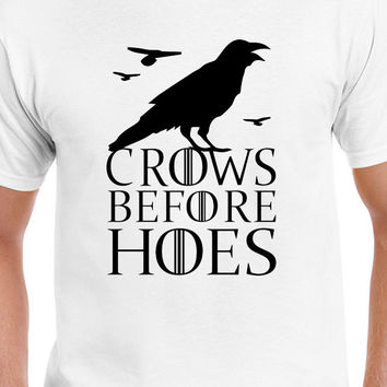 Crows Before Hoes V.2 Funny T-Shirt Game Of Thrones Inspired T-Shirt Jon Snow