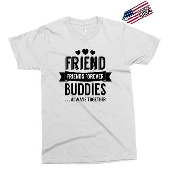 friend forever buddies Exclusive T-shirt