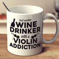 Just Another Wine Drinker With A Violin Addiction