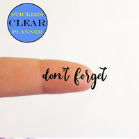 CLEAR Stickers CLEAR Planner Clear Don't Forget Stickers Don't Forget Planner Text Stickers Transparent Planner Erin Condren Stickers it8