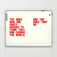The Crazy Ones Laptop & iPad Skin by WRDBNR | Society6