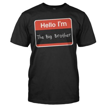 Hello I'm The Big Brother - T Shirt