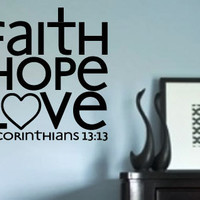 Faith Hope Love 1 Corinthians 13:13 vinyl wall art decal of a great Christian Bible Scripture