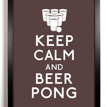 Keep Calm and Beer Pong PARTY 8 x 10 Print by KeepCalmAndStayGold