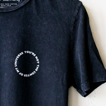 You're Not The Center Of My Universe Relaxed Tee