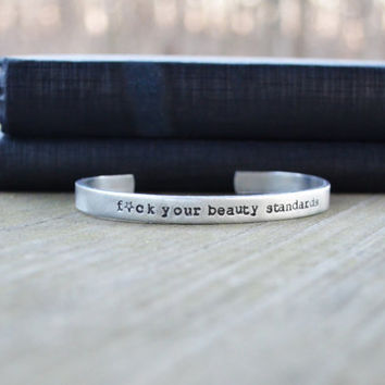 Fuck Your Beauty Standards Bracelet - Rustic - Modern - Feminist - For Her - Under 25 - Looks Like Silver