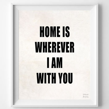 'Home is Wherever I Am With You' Print