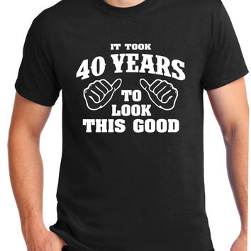 40th Birthday Gift - Turning 40 - 40 Years Old - To Look This Good .1975 Shirt - Tee - T-Shirt - Gift for Him - Funny , 40 years old.1975