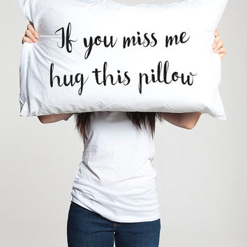 Long distance relationship Gift Pillow case Boyfriend Love Friendship Friend I miss you gift If you miss me hug this pillow ldr Missing gift