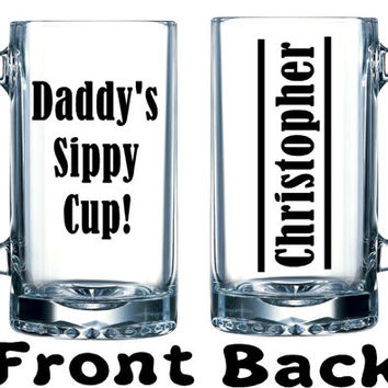 "Fathers Day gift Personalized Funny Large Beer Mug ""Daddy's Sippy Cup"" with dads name on the back"