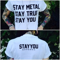 Stay Metal Stay True Stay You Tee / Stayyou Apparel