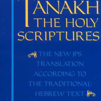The Jewish Bible: Tanakh: The Holy Scriptures -- The New JPS Translation According to the Traditional Hebrew Text: Torah * Nevi'im * Kethuvim Paperback – November 1, 1985