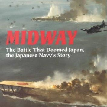 Midway: The Battle That Doomed Japan, the Japanese Navy's Story (Bluejacket Books)