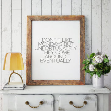 Motivational quote Typography quote Funny print Printable art Wall art Inspirational print Home decor Typographic Print Office Decor Poster