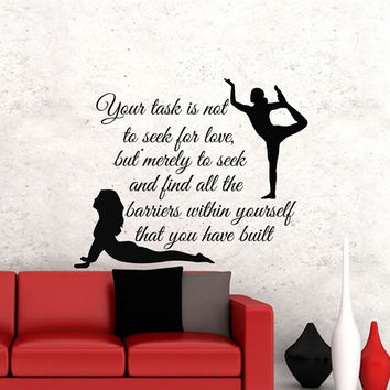 Wall Decals Quote Your task is not to seek for love Decal Vinyl Sticker Yoga Pose Gymnast Decor Home Interior Design Studio Art Murals MN420