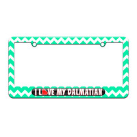 I Love Heart My Dalmation - License Plate Tag Frame - Teal Chevrons Design