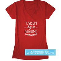 Taken by a marine, marine wife shirt, marine Girlfriend shirt, marine fiance, marine clothing, marine bride, marine mrs, I love my marine