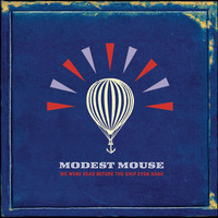 Modest Mouse - We Were Dead Before the Ship Even Sank LP