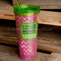 22 oz. IF YOU LOVE SOUTHERN WOMEN