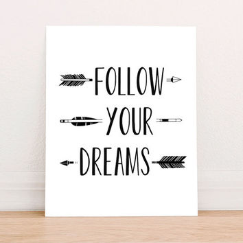 Follow Your Dreams Inspirational Digital Art Print Instant Download, Motivational Art Print, Nursery Art Print, Nursery Wall Art, Tribal Art