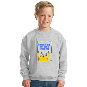 I Need A Hug But Don't Touch Me Kids Sweatshirt