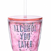 Alcohol You Later Double-Wall Travel Tumbler