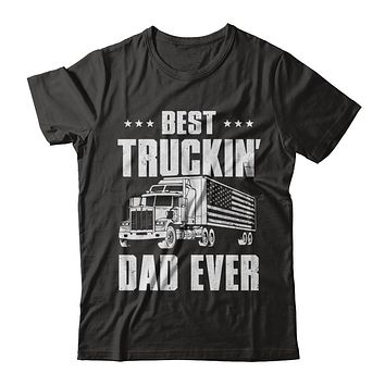 Best Truckin' Dad Ever American Flag Trucker Fathers Day