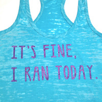 It's fine, I ran today //  Runner Tank Top