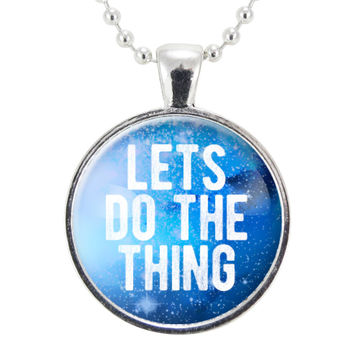 Lets Do The Thing Necklace, Motivational Quote Jewelry, Inspirational Pendant, Graduation Gift Idea, Gifts For Women