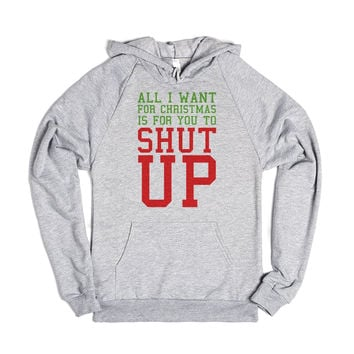 All I Want For Christmas Is For You To Shut Up-Hoodie 2XL